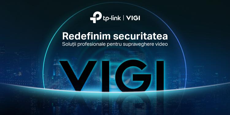 TP-Link a lansat VIGI, un nou brand dedicat soluțiilor pentru supraveghere video
